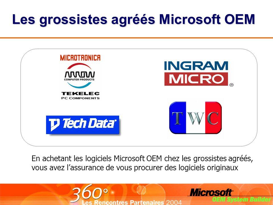 Les grossistes agréés Microsoft OEM En achetant les logiciels Microsoft OEM chez les grossistes agréés, vous avez lassurance de vous procurer des logiciels originaux