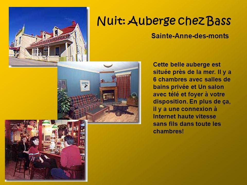 Nuit: Auberge chez Bass Sainte-Anne-des-monts Cette belle auberge est située près de la mer. Il y a 6 chambres avec salles de bains privée et Un salon
