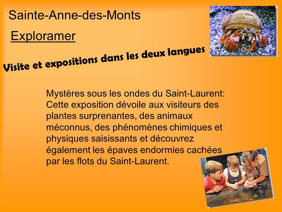 Exploramer Sainte-Anne-des-Monts Visite et expositions dans les deux langues Mystères sous les ondes du Saint-Laurent: Cette exposition dévoile aux vi