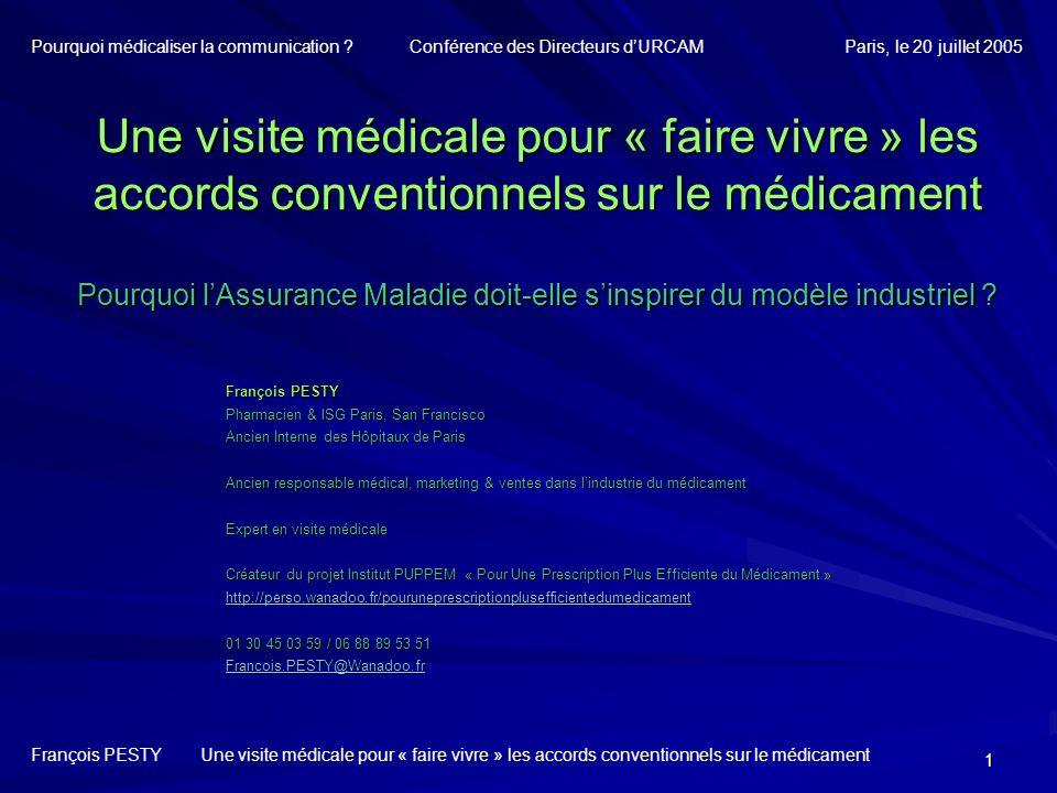 12 Lefficacité prouvée de la visite médicale (8) François PESTY Une visite médicale pour « faire vivre » les accords conventionnels sur le médicament Pourquoi médicaliser la communication .