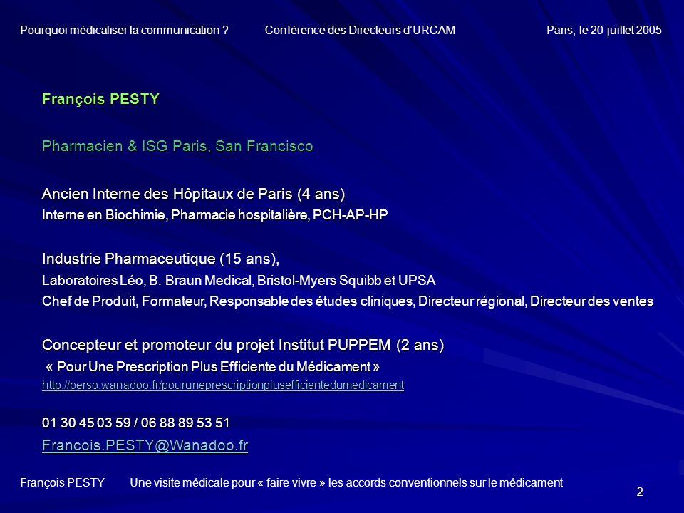 33 François PESTY Une visite médicale pour « faire vivre » les accords conventionnels sur le médicament Le ciblage : Pourquoi une stratégie spécifique sur les statines à lhôpital Les statines sont gratuites à lhôpital.