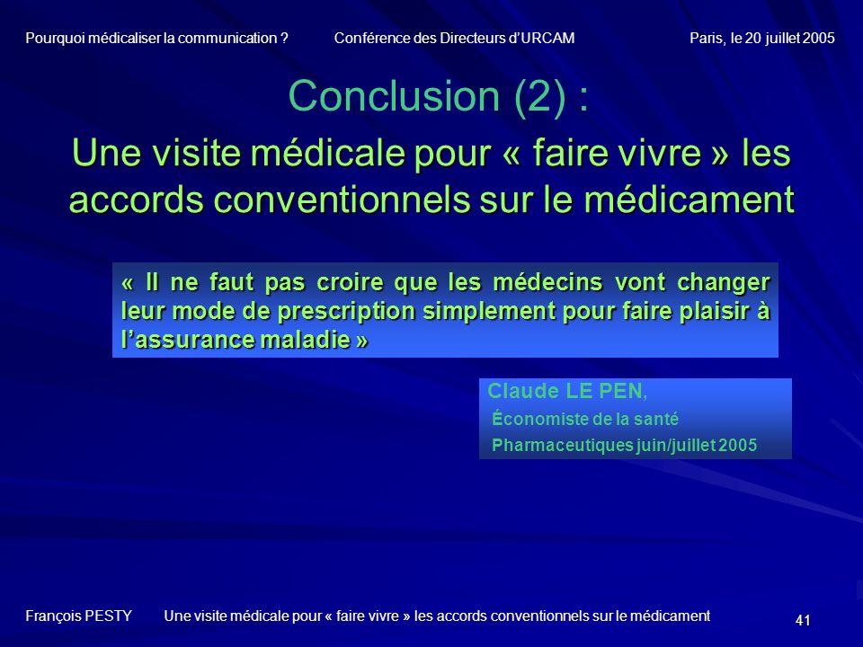 41 François PESTY Une visite médicale pour « faire vivre » les accords conventionnels sur le médicament Claude LE PEN, Économiste de la santé Pharmace