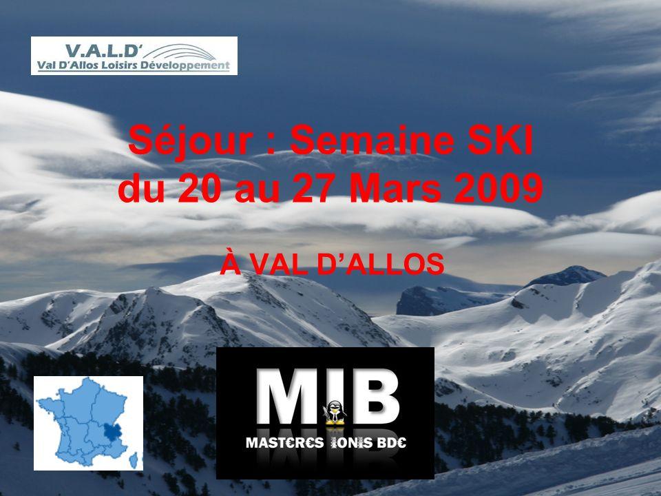 Séjour : Semaine SKI du 20 au 27 Mars 2009 À VAL DALLOS