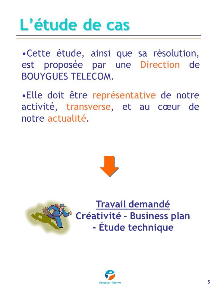 5 Létude de cas Cette étude, ainsi que sa résolution, est proposée par une Direction de BOUYGUES TELECOM.