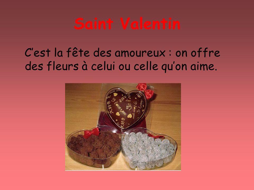 Saint Valentin Cest la fête des amoureux : on offre des fleurs à celui ou celle quon aime.