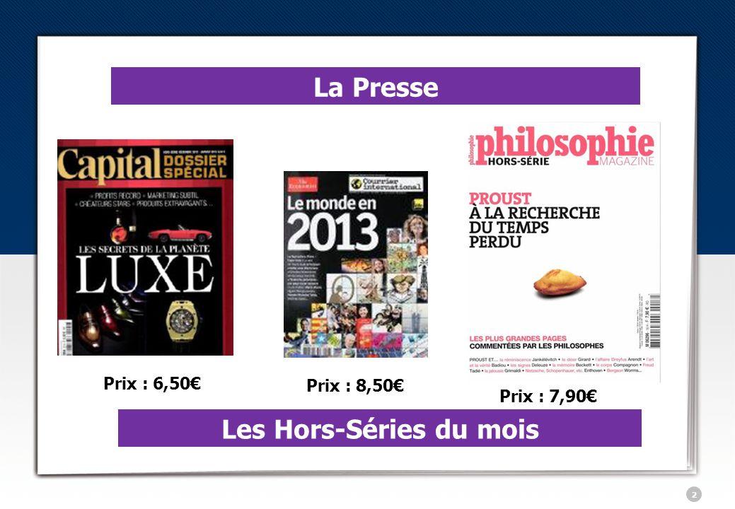 3 La Presse Prix : 6,90 Les Hors-Séries du mois Prix : 6,90Prix : 14,90