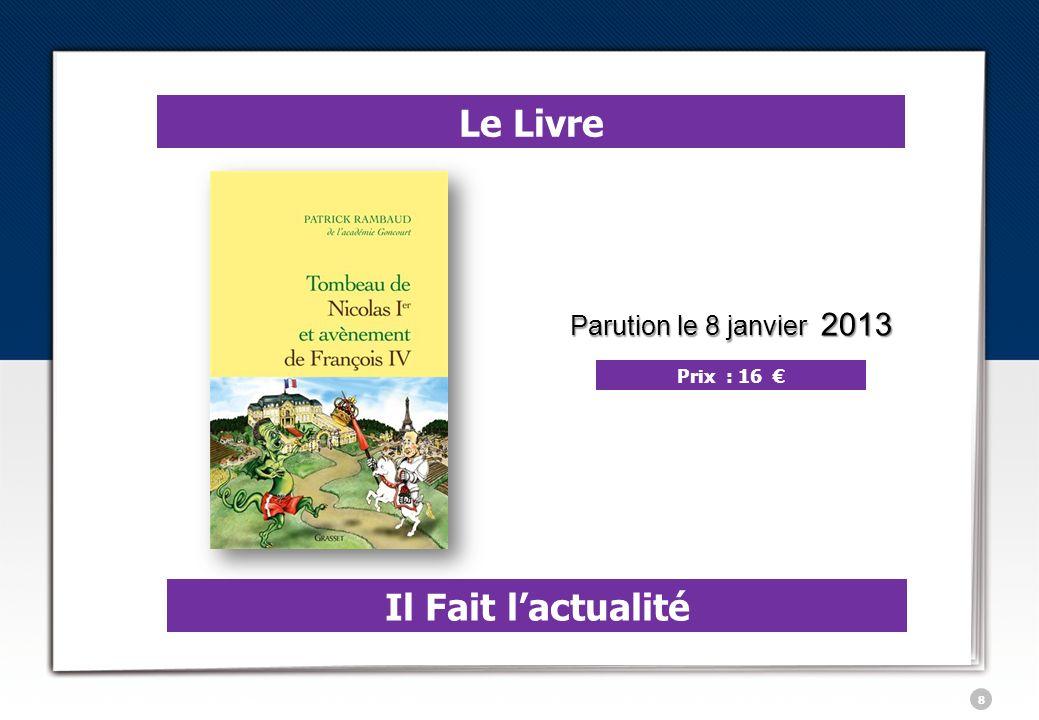 8 Le Livre Il Fait lactualité Prix : 16 Parution le 8 janvier 2013