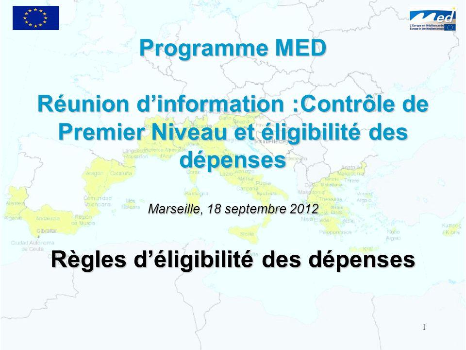 Programme MED Réunion dinformation :Contrôle de Premier Niveau et éligibilité des dépenses Marseille, 18 septembre 2012 Règles déligibilité des dépens
