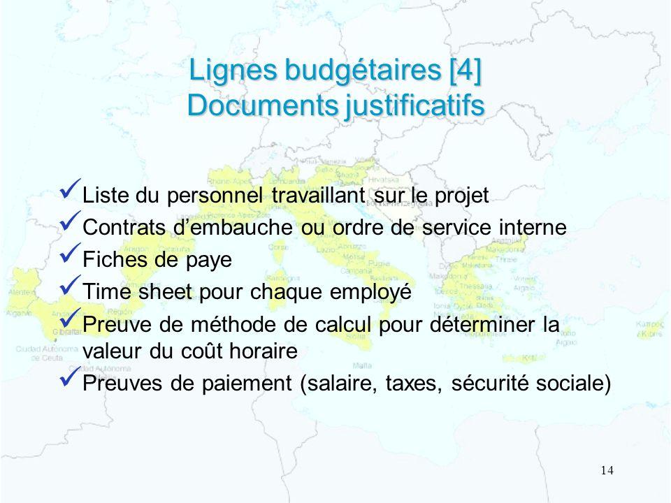 Lignes budgétaires [4] Documents justificatifs Liste du personnel travaillant sur le projet Contrats dembauche ou ordre de service interne Fiches de p