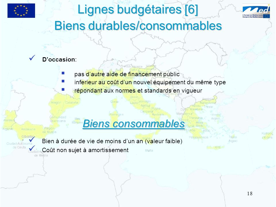 Lignes budgétaires [6] Biens durables/consommables Doccasion: pas dautre aide de financement public inferieur au coût dun nouvel équipement du même ty