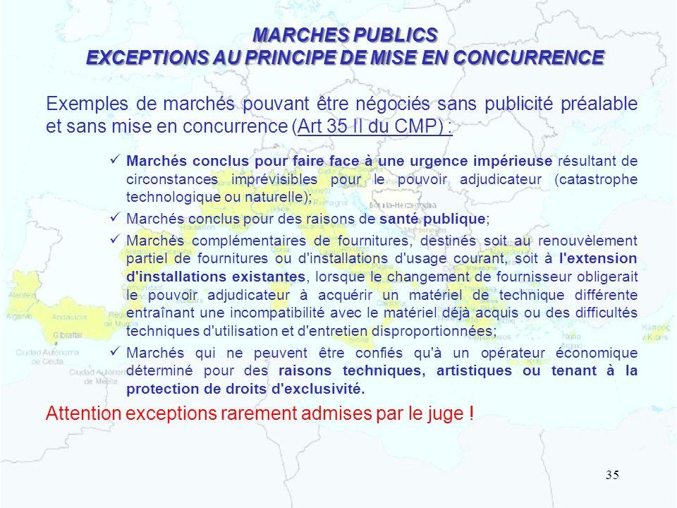 MARCHES PUBLICS EXCEPTIONS AU PRINCIPE DE MISE EN CONCURRENCE Exemples de marchés pouvant être négociés sans publicité préalable et sans mise en concu
