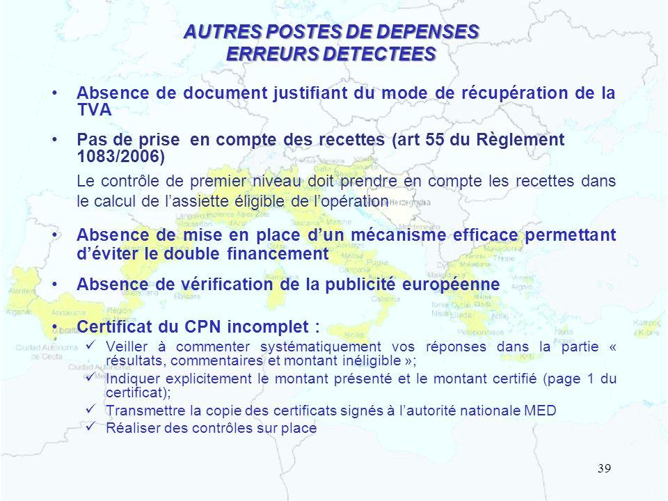 AUTRES POSTES DE DEPENSES ERREURS DETECTEES Absence de document justifiant du mode de récupération de la TVA Pas de prise en compte des recettes (art