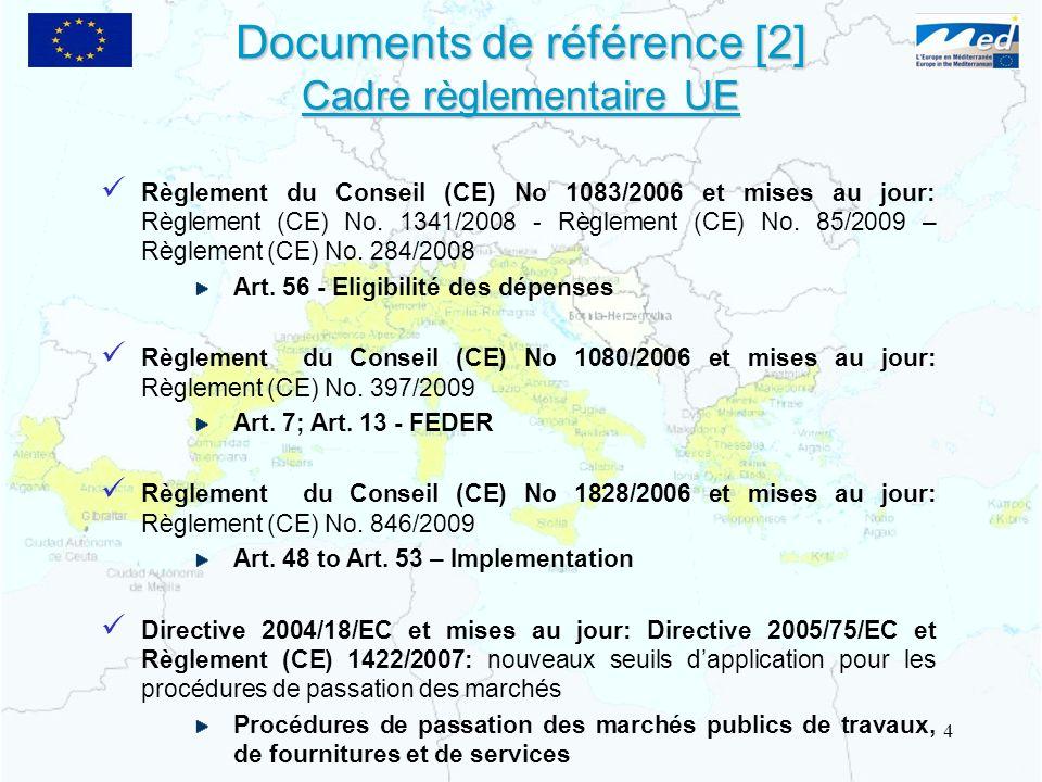 Documents de référence [2] Cadre règlementaire UE Règlement du Conseil (CE) No 1083/2006 et mises au jour: Règlement (CE) No. 1341/2008 - Règlement (C