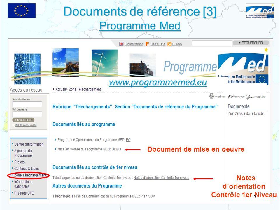 Documents de référence [3] Programme Med Document de mise en oeuvre Notes dorientation Contrôle 1er Niveau www.programmemed.eu 5