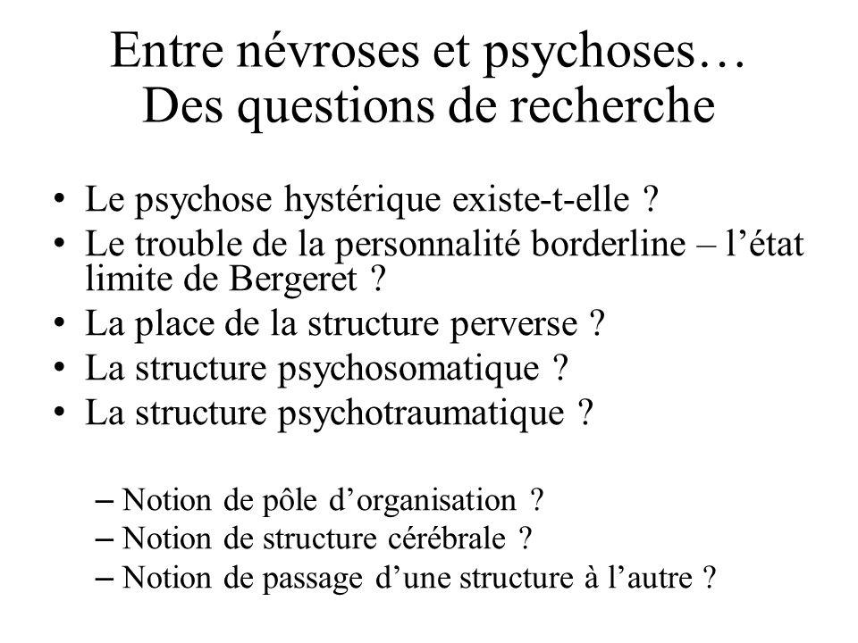 Entre névroses et psychoses… Des questions de recherche Le psychose hystérique existe-t-elle .