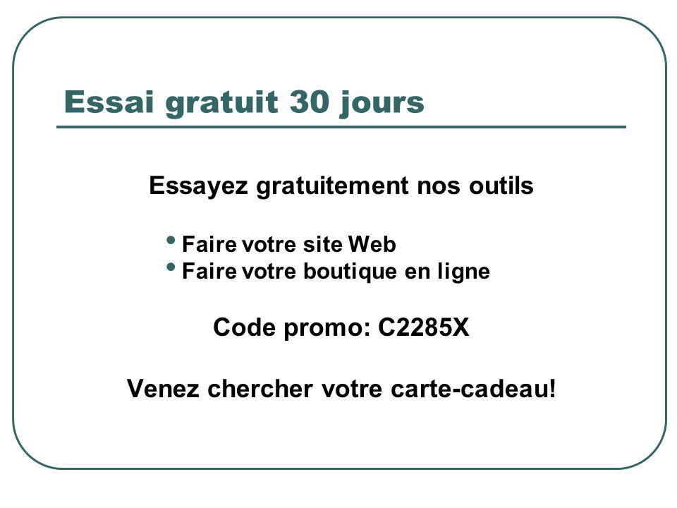 Essai gratuit 30 jours Essayez gratuitement nos outils Faire votre site Web Faire votre boutique en ligne Code promo: C2285X Venez chercher votre cart