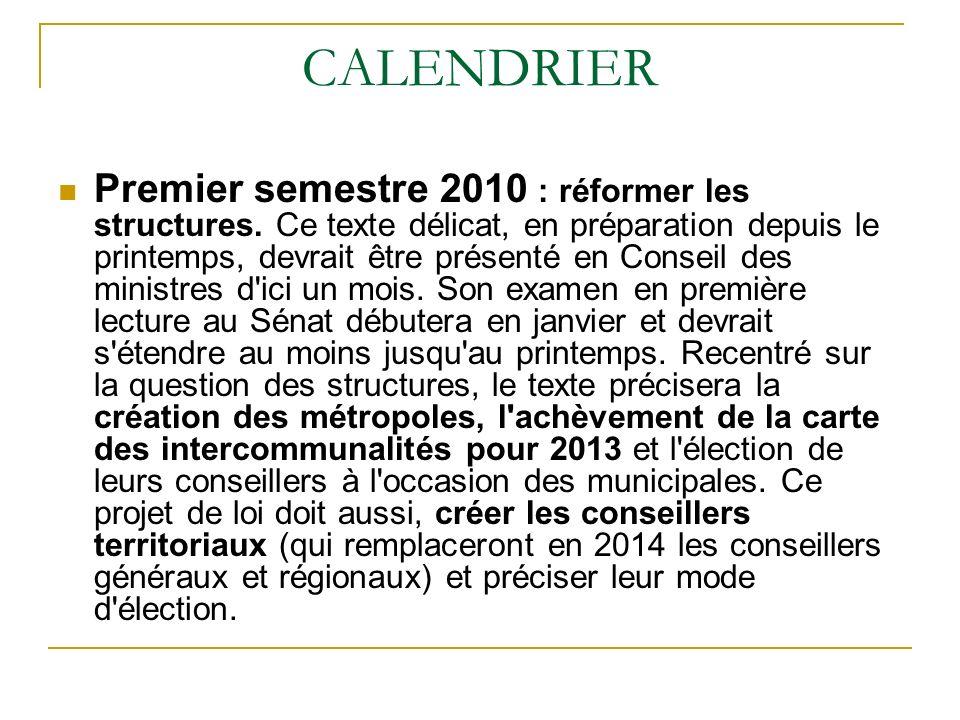 CALENDRIER Premier semestre 2010 : réformer les structures.