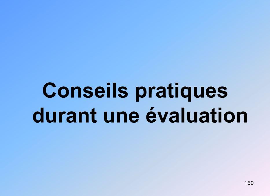 150 Conseils pratiques durant une évaluation