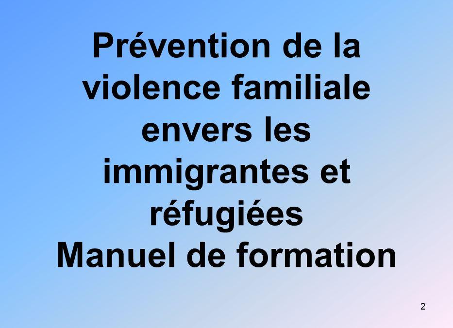 2 Prévention de la violence familiale envers les immigrantes et réfugiées Manuel de formation