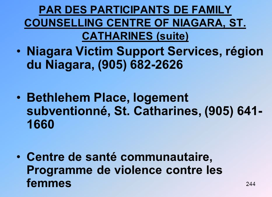 244 PAR DES PARTICIPANTS DE FAMILY COUNSELLING CENTRE OF NIAGARA, ST.