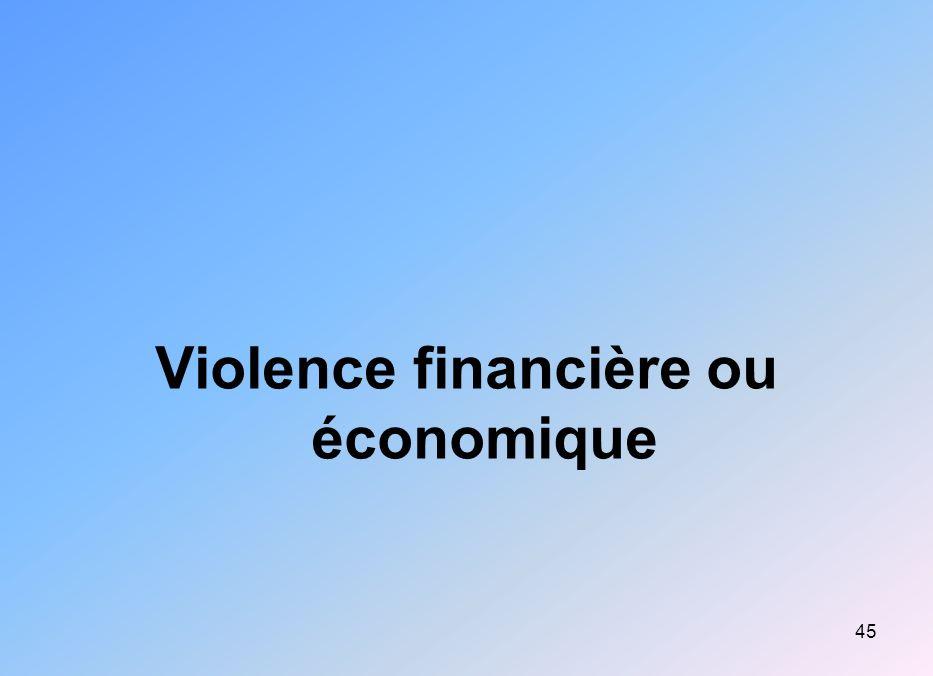 45 Violence financière ou économique