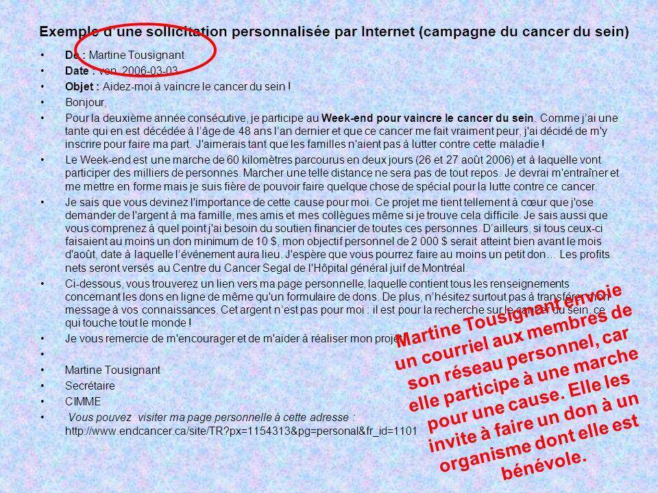 De : Martine Tousignant Date : ven. 2006-03-03 Objet : Aidez-moi à vaincre le cancer du sein .