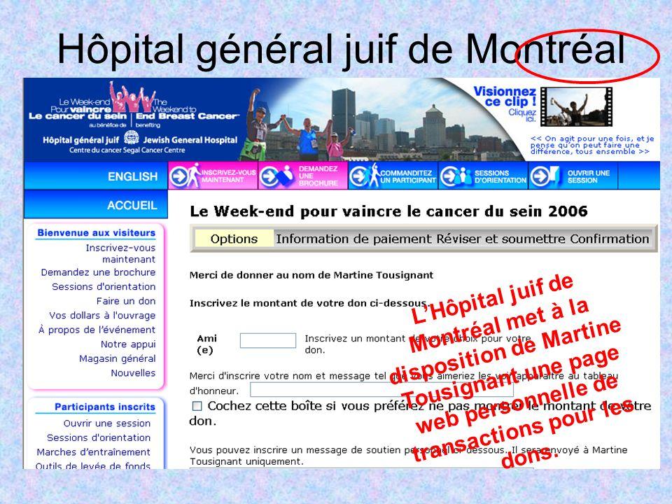 Hôpital général juif de Montréal LHôpital juif de Montréal met à la disposition de Martine Tousignant une page web personnelle de transactions pour les dons.