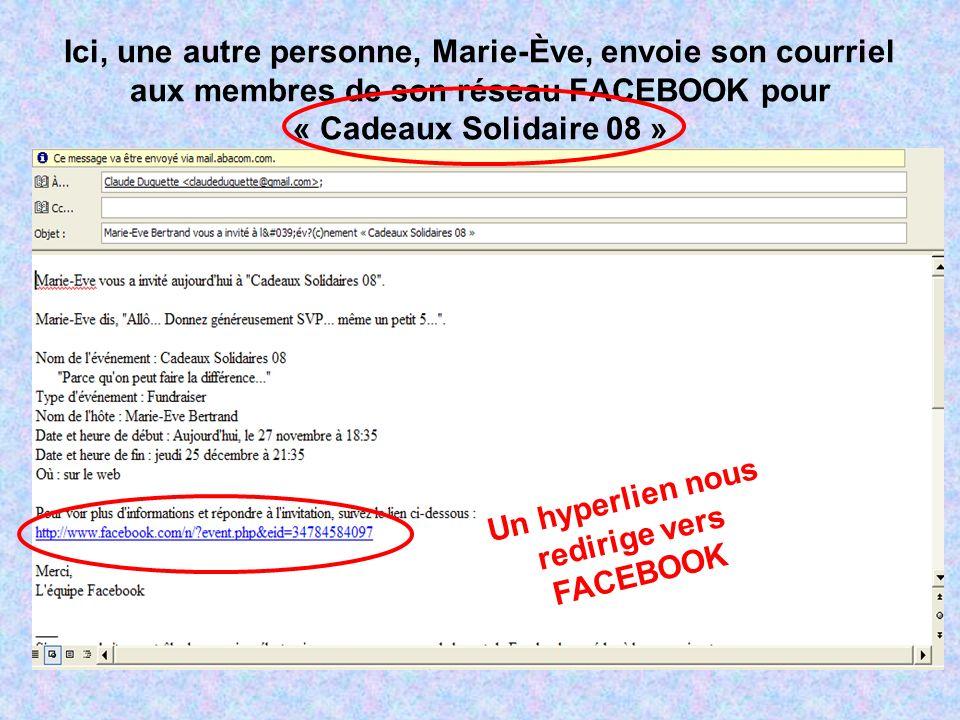 Ici, une autre personne, Marie-Ève, envoie son courriel aux membres de son réseau FACEBOOK pour « Cadeaux Solidaire 08 » Un hyperlien nous redirige vers FACEBOOK