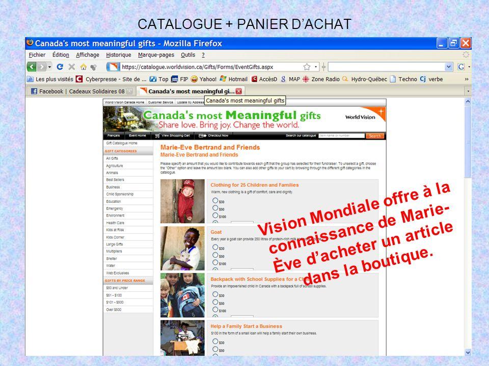 CATALOGUE + PANIER DACHAT Vision Mondiale offre à la connaissance de Marie- Ève dacheter un article dans la boutique.