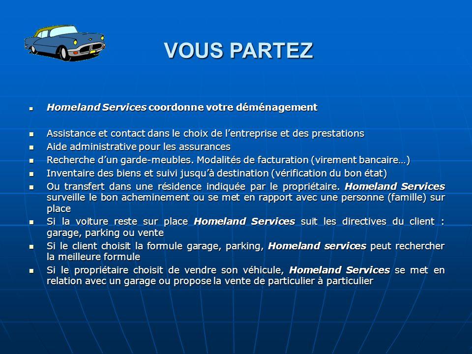 VOUS PARTEZ Homeland Services coordonne votre déménagement Homeland Services coordonne votre déménagement Assistance et contact dans le choix de lentr