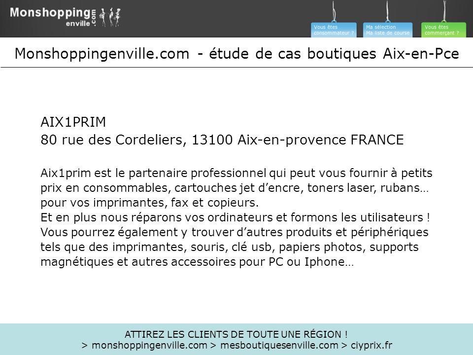 AIX1PRIM 80 rue des Cordeliers, 13100 Aix-en-provence FRANCE Aix1prim est le partenaire professionnel qui peut vous fournir à petits prix en consommab