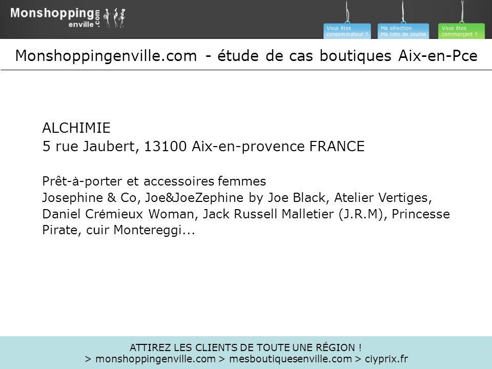 ALCHIMIE 5 rue Jaubert, 13100 Aix-en-provence FRANCE Prêt- à -porter et accessoires femmes Josephine & Co, Joe&JoeZephine by Joe Black, Atelier Vertig
