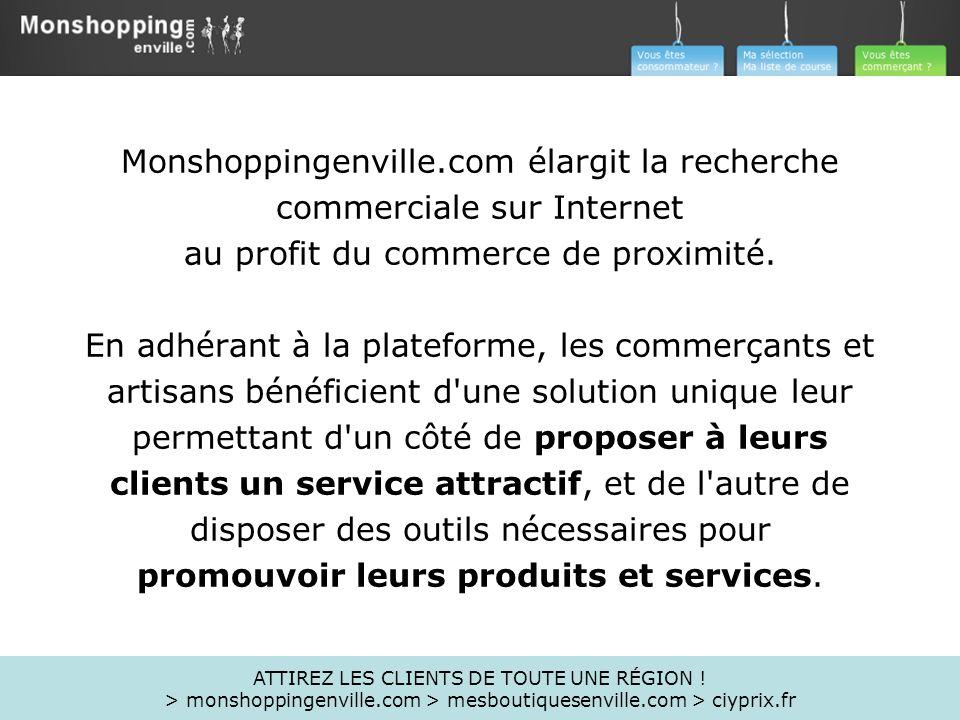 Monshoppingenville.com élargit la recherche commerciale sur Internet au profit du commerce de proximité. En adhérant à la plateforme, les commerçants