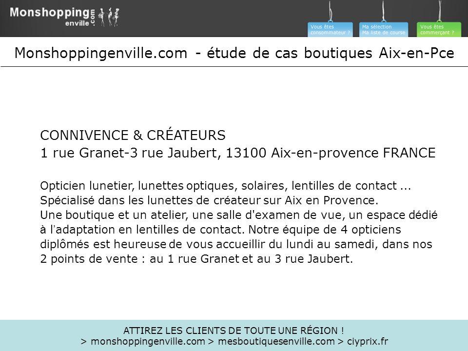 CONNIVENCE & CRÉATEURS 1 rue Granet-3 rue Jaubert, 13100 Aix-en-provence FRANCE Opticien lunetier, lunettes optiques, solaires, lentilles de contact..
