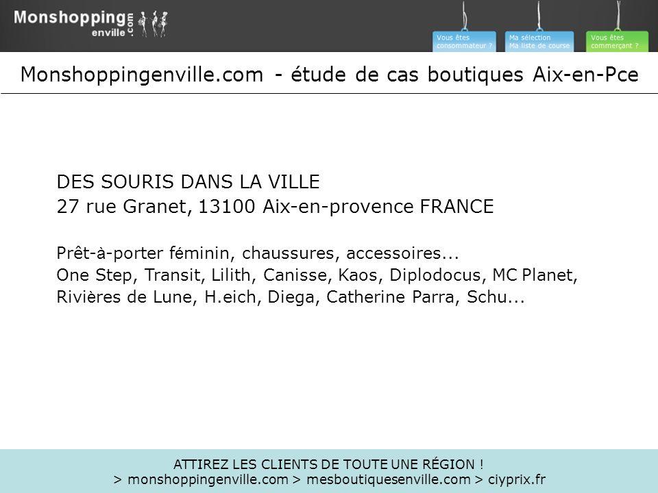DES SOURIS DANS LA VILLE 27 rue Granet, 13100 Aix-en-provence FRANCE Prêt- à -porter f é minin, chaussures, accessoires... One Step, Transit, Lilith,