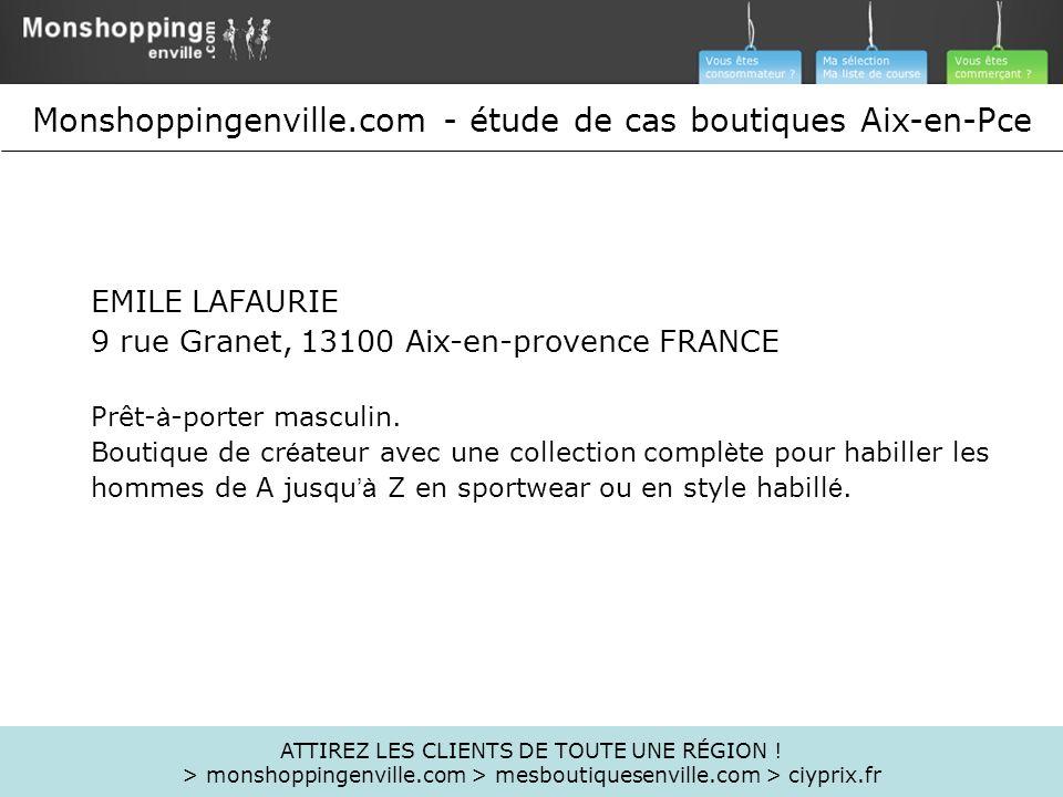 EMILE LAFAURIE 9 rue Granet, 13100 Aix-en-provence FRANCE Prêt- à -porter masculin. Boutique de cr é ateur avec une collection compl è te pour habille