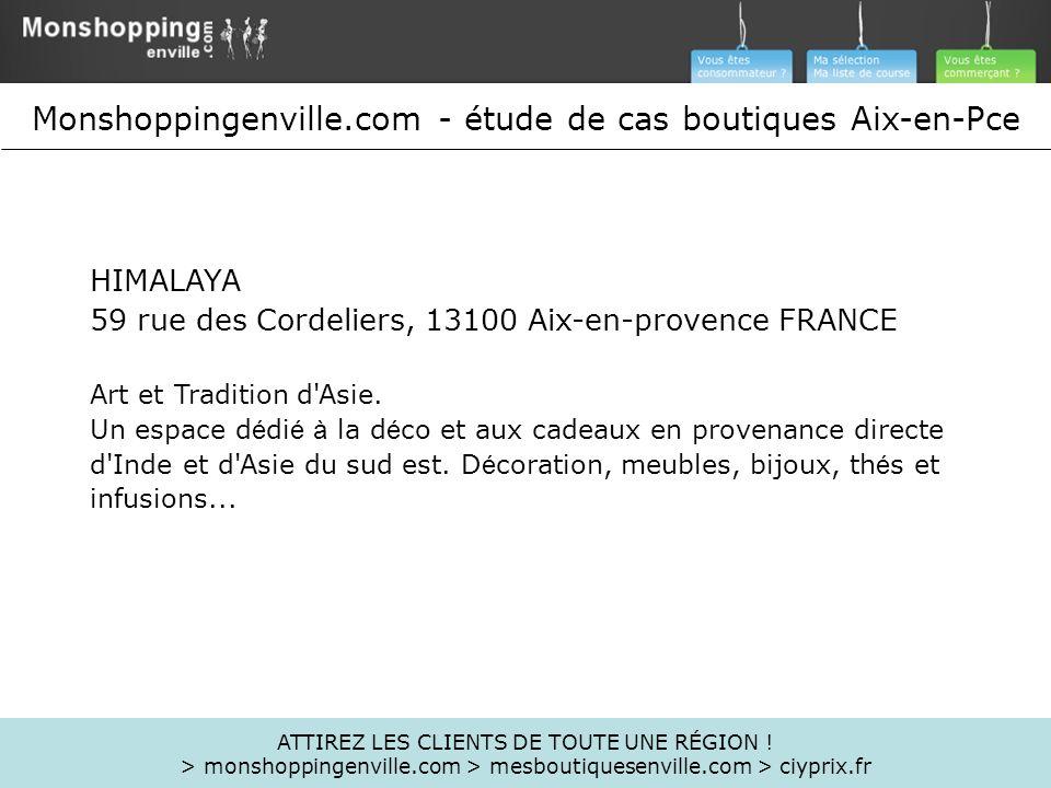 HIMALAYA 59 rue des Cordeliers, 13100 Aix-en-provence FRANCE Art et Tradition d'Asie. Un espace d é di é à la d é co et aux cadeaux en provenance dire