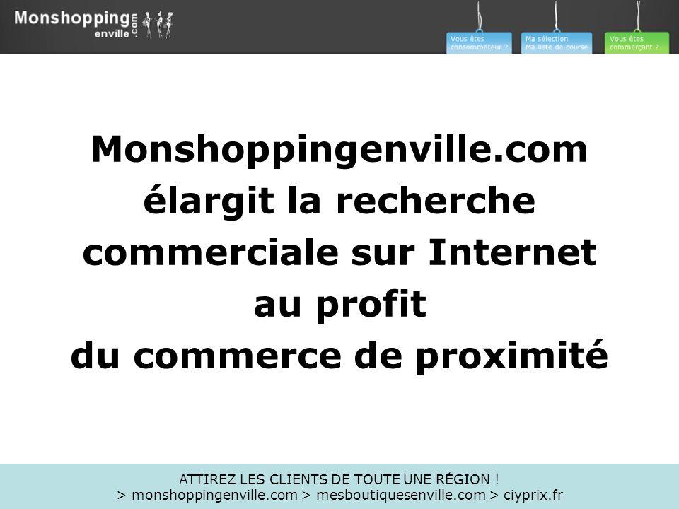 Monshoppingenville.com élargit la recherche commerciale sur Internet au profit du commerce de proximité ATTIREZ LES CLIENTS DE TOUTE UNE RÉGION ! > mo