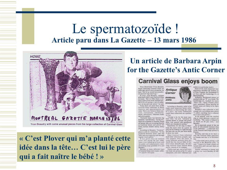 7 Les Géniteurs La Gazette accepte de publier son article sur le trésor patrimonial du Verre Carnaval En 1986, Yvan Beaudry veut rejoindre les Québéco