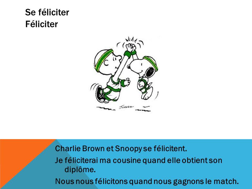 Se féliciter Féliciter Charlie Brown et Snoopy se félicitent.