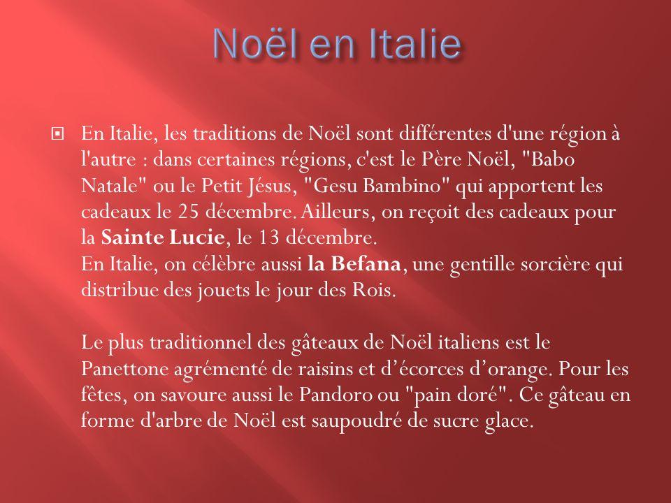 En Italie, les traditions de Noël sont différentes d'une région à l'autre : dans certaines régions, c'est le Père Noël,