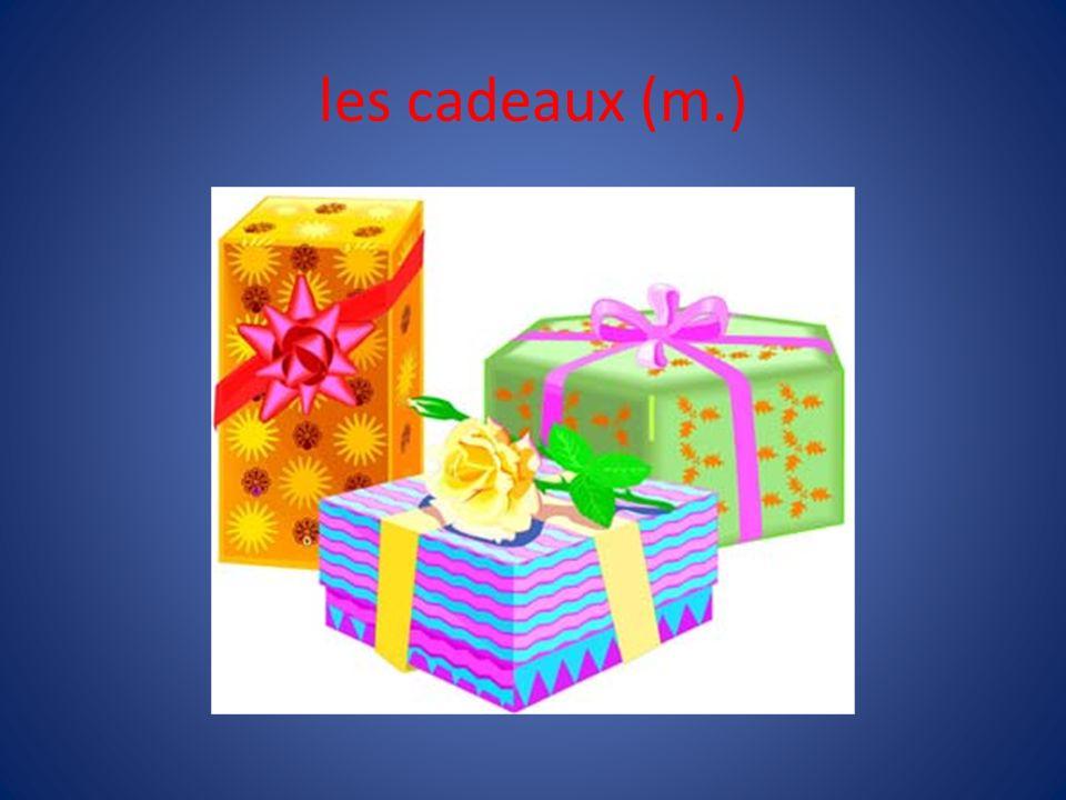 les cadeaux (m.)