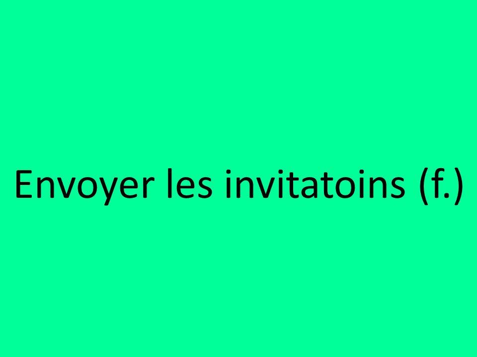 Envoyer les invitatoins (f.)