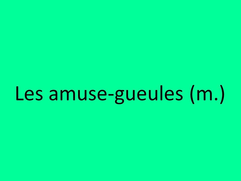 Les amuse-gueules (m.)