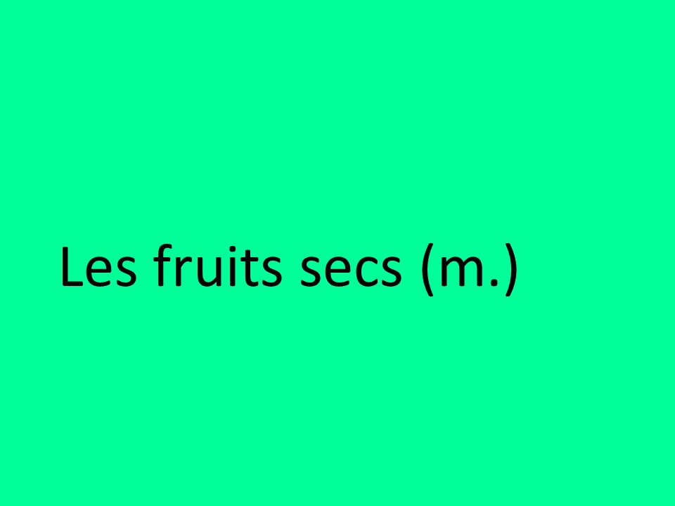 Les fruits secs (m.)
