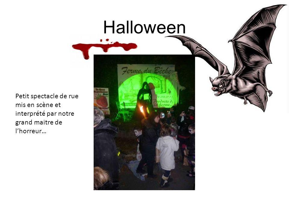 Halloween Petit spectacle de rue mis en scène et interprété par notre grand maitre de lhorreur…