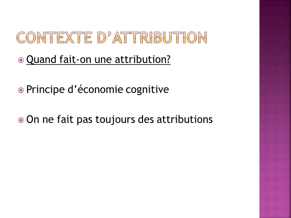 Pourquoi étudier les attributions.