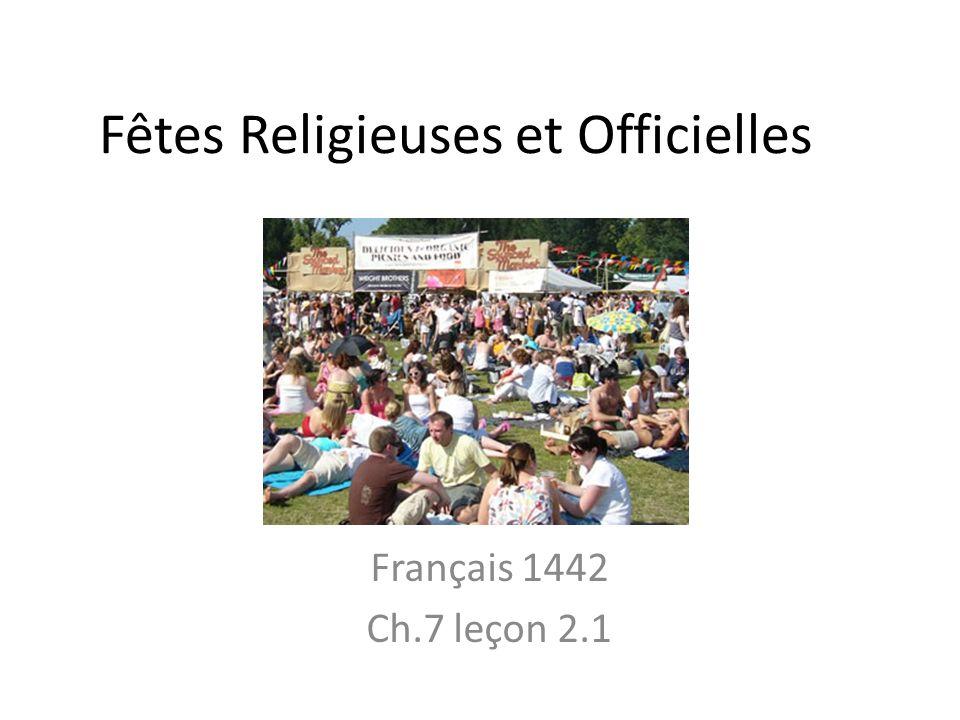 Fêtes Religieuses et Officielles Français 1442 Ch.7 leçon 2.1