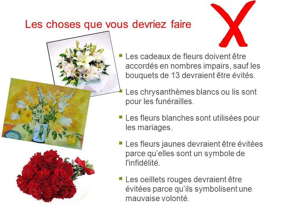 Les cadeaux de fleurs doivent être accordés en nombres impairs, sauf les bouquets de 13 devraient être évités.