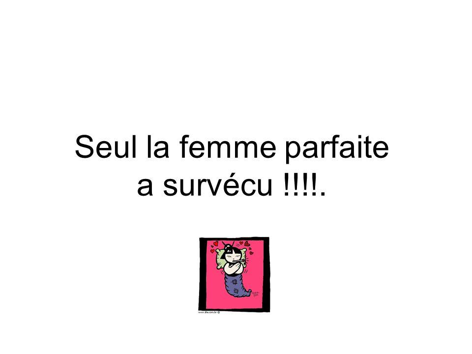 Seul la femme parfaite a survécu !!!!.